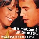 Enrique Iglesias - Could I Have This Kiss Forever Whitney Houston And Enrique Iglesias