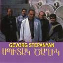 Gevorg Stepanyan - Naz Mi Ani