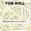 Tom Roll - I Wish That I Knew