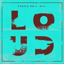 People on a hill feat Iron Will - Loud Remix feat Iron Will