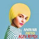 Anivar - Ëåòî(ALiEV REMIX)