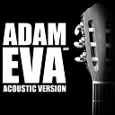 Adam and Eva (Acoustic Version)