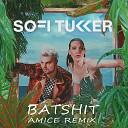 Sofi Tukker - Batshit Amice Remix