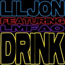 Lil Jon Feat. LMFAO & Chuckie - Drink (The Nycer Another One Remode)