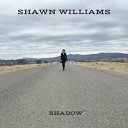 Shawn Williams - On the Ground