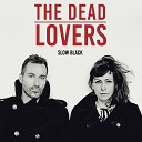 The Dead Lovers - 1000 Miles