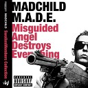 M.A.D.E. (Misguided Angel Destroys Everything)