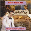 Phil Kelsall - A Nightingale Sang in Berkeley Square Lili Marlene Don t Fence Me In There ll Always Be An England