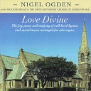 Nigel Ogden - The Church s One Foundation For All the Saints