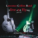 Lawrence Collins Band - Don t Forget to Breathe Live