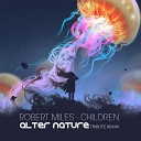 Robert Miles - Children Alter Nature Tribute Remix