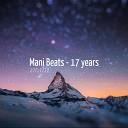 Mani Beats - 17 years