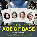 Ace of Base - All for You Aleksey Podgornov Eurodance remix 2017