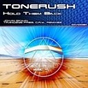 Tonerush - Hold Them Back (TrancEye Pres. C.R.Y. Remix)