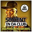 50 Cent - In Da Club Alex Akimov amp Ivan Flash Radio Remix