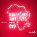 Dance (RED) Save Lives [Presen