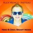 Alex Menco - Instead Niko amp Dima Smart Remix