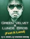 Lunde Bros Green Velvet - Feel It Land