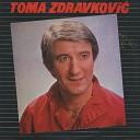Toma Zdravkovi - Ostala Je Samo Uspomena