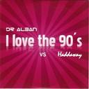 Зарубежные хиты 90 х - Dr Alban feat Haddaway I Love the 90 s Radio Edit