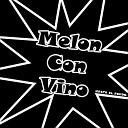 Melon Con Vino - Mi Mama Se Hace la Weona