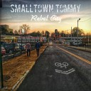 Smalltown Tommy - Rock the World to Sleep