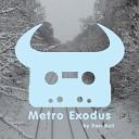 Dan Bull - Metro Exodus Acapella