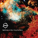 Nightmares On Wax - Know My Name Will I am mix