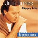 Julio Iglesias - Mammy Blue Efimenko Remix