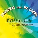 7 Samurai - Favela Gyal Zero Cash Remix