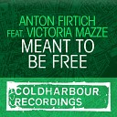 Anton Firtich Feat Victoria Mazze - Meant To Be Free Robert Burian Remix