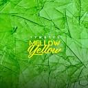 Tymatts - Mellow Yellow