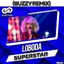 Loboda - SuperSTAR (Buzzy Remix)