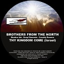 Brothers From The North - Thy Kingdom Come Israel