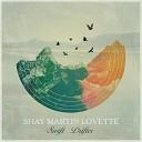 Shay Martin Lovette - Join Me
