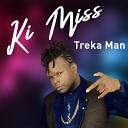 Treka Man - Ki Miss