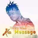 Treka Man - Ka Message