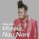 Treka Man - Mbeere Nga Nani