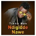 Treka Man - Ndigidde Nawe