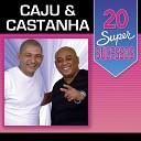 Caju & Castanha - Garantido e Caprichoso