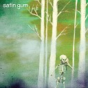 Satin Gum - Never Let Go of Tonight
