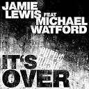 Jamie Lewis - It s Over Jamie Lewis Dub Cut Feat Michael Watford