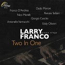 Larry Franco feat Franco D Andrea - East of the Sun and West of The Moon Merci beacoup