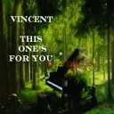 Vincent - You and I