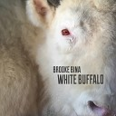 Brooke Bina - White Buffalo