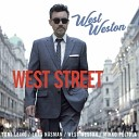 West Weston - You Should Have Listened To Your Mother