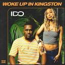 I DO - Woke Up In Kingston