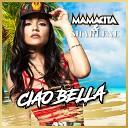 Mamacita Sharlene - Ciao Bella