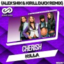 Cherish - Killa Alex Shik Kirill Duck edit