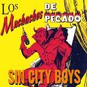 Sin City Boys - You Got It Bad